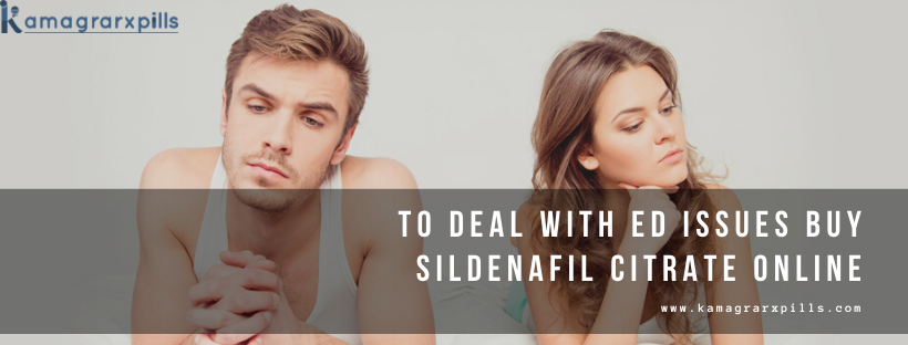To Deal With ED Issues Buy Sildenafil Citrate Online