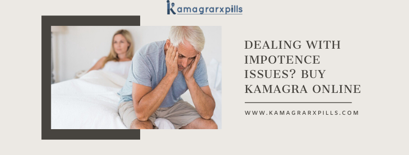Dealing With Impotence Issues? Buy Kamagra Online