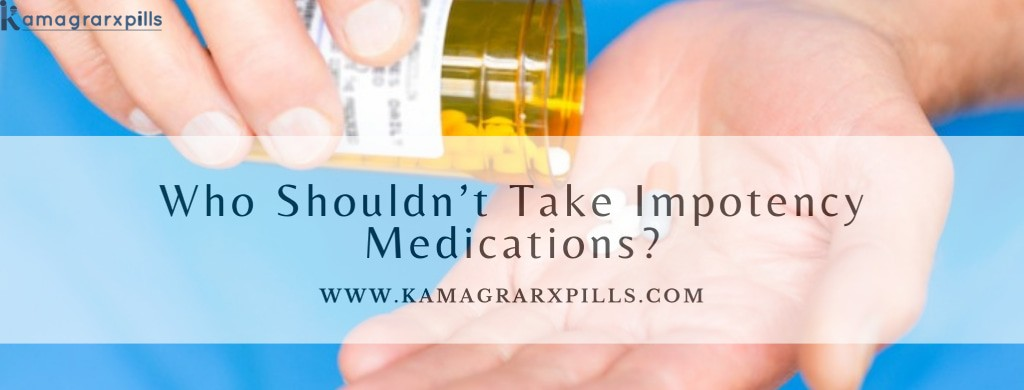 Who-Shouldn't-Take-Impotency-Medications