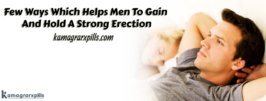 Few-Ways-Which-Helps-Men-To-Gain-And-Hold-A-Strong-Erection
